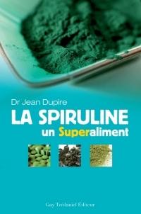 Couverture du livre de Jean Dupire sur la spiruline