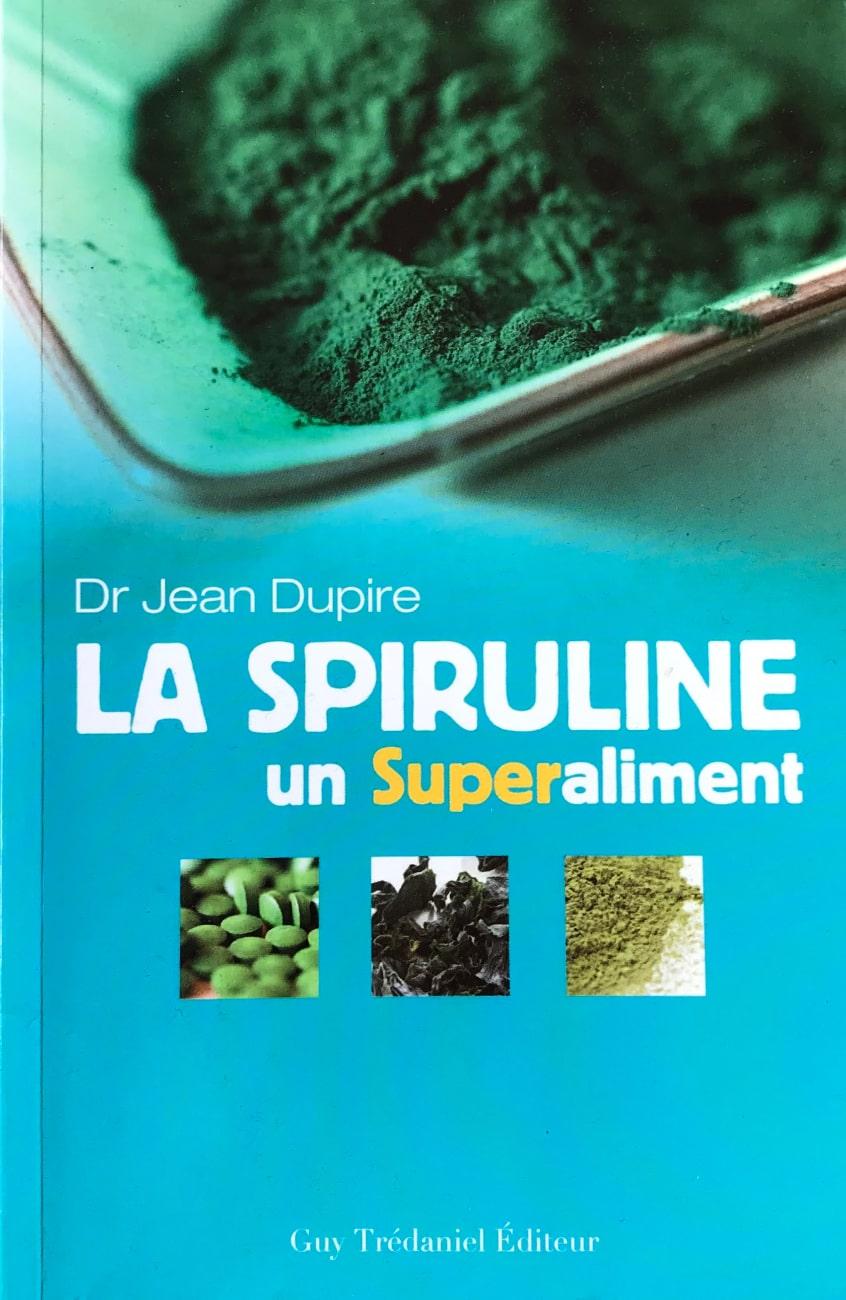 Livre La Spiruline de Dr Jean Dupire