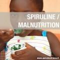 Comment la spiruline peut-elle être une solution face à la malnutrition