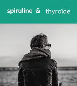 Spiruline & Thyroide